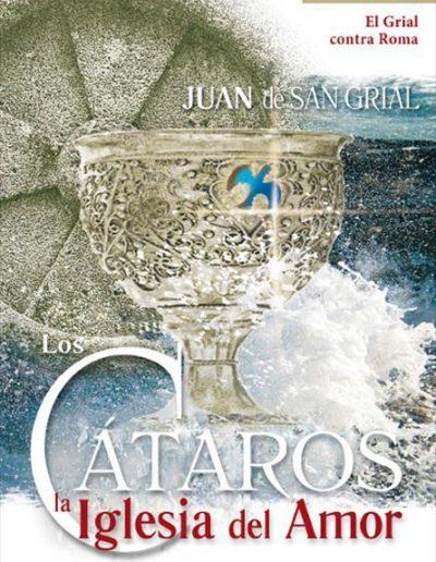 LOS CÁTAROS - La Iglesia del Amor